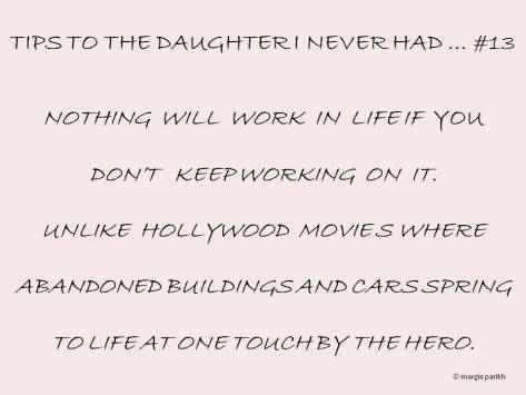 TIPS TO THE DAUGHTER I NEVER HAD … #13